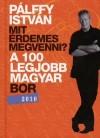 Pálffy István: Mit érdemes megvenni? A 100 legjobb magyar bor 2010.
